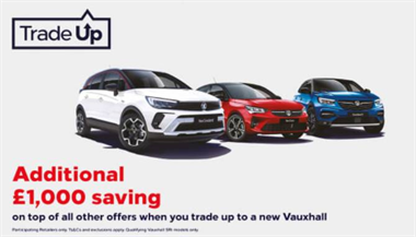 Time to trade up to a shiny new Vauxhall.